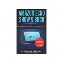 Das detaillierteste Handbuch für das Amazon Echo Show 5