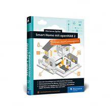 Heimautomation - die Anleitung für Ihr ganz individuelles Smart Home mit der Open-Source-Lösung